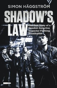 bokomslag Shadow's Law: The True Story of a Swedish Detective Inspector Fighting Prostitution