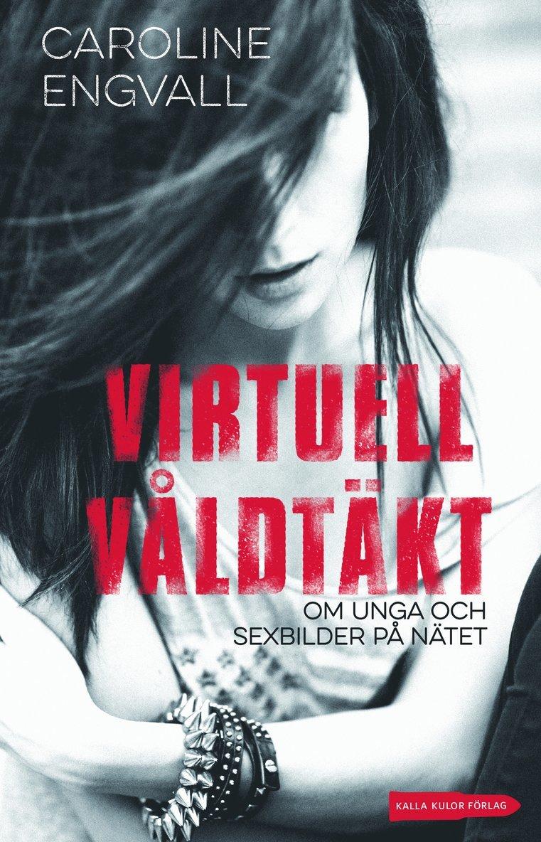 Virtuell våldtäkt : om unga och sexbilder på nätet 1