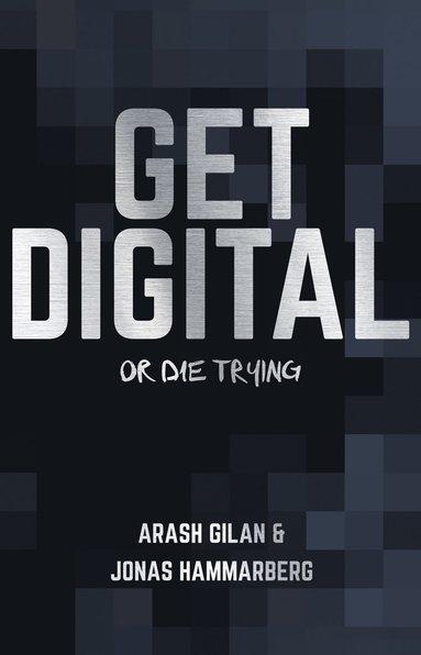 bokomslag Get digital or die trying