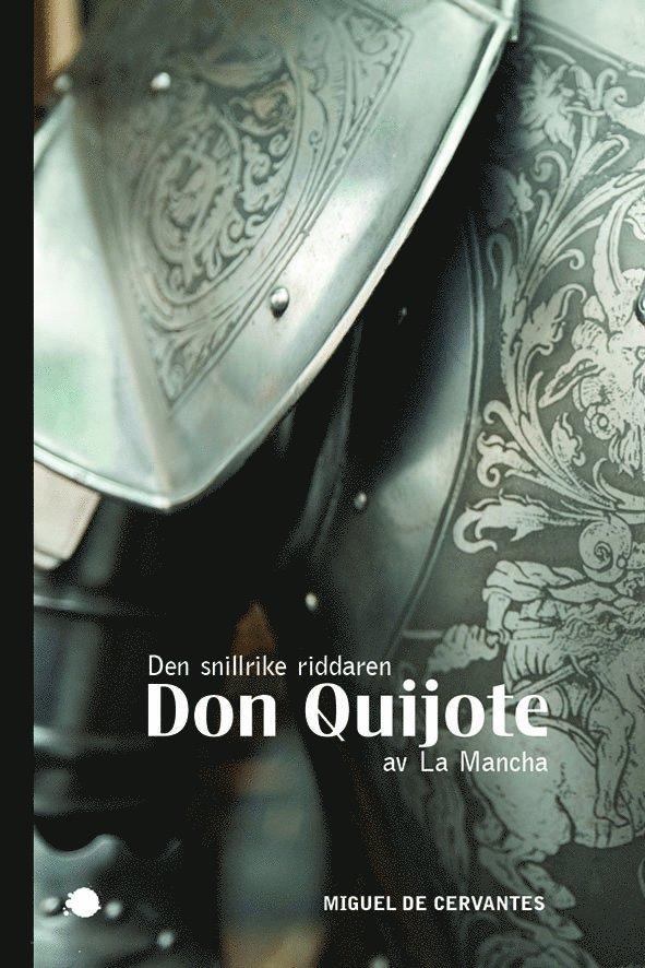 Den snillrike riddaren Don Quijote av La Mancha 1