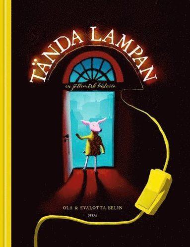 bokomslag Tända lampan : En jättemörk historia