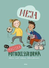 bokomslag Meja och de magiska fotbollsskorna