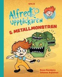 bokomslag Alfred Upptäckaren & metallmonstren