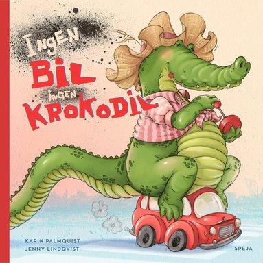 bokomslag Ingen bil ingen krokodil
