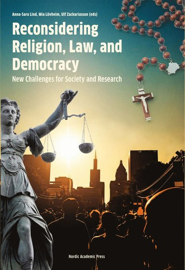 bokomslag Reconsidering religion, law and democracy : new challanges for society and research
