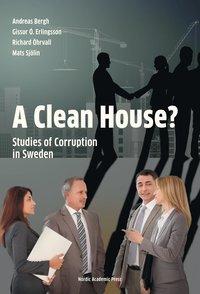 bokomslag A Clean House? : studies of corruption in Sweden