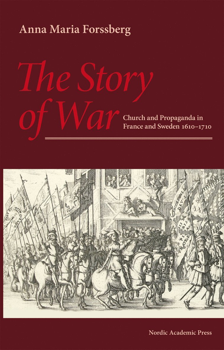 The story of war : church and propaganda in France and Sweden in 1610-1710 1