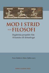 bokomslag Mod i strid och filosofi : dygdetiska perspektiv från Aristoteles till drönarkriget