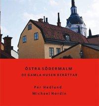 bokomslag Östra Södermalm - De gamla husen berättar