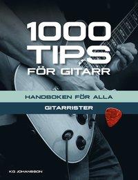 bokomslag 1000 tips för gitarr : handboken för alla gitarrister
