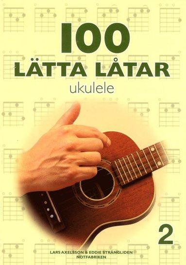 bokomslag 100 lätta låtar ukulele 2