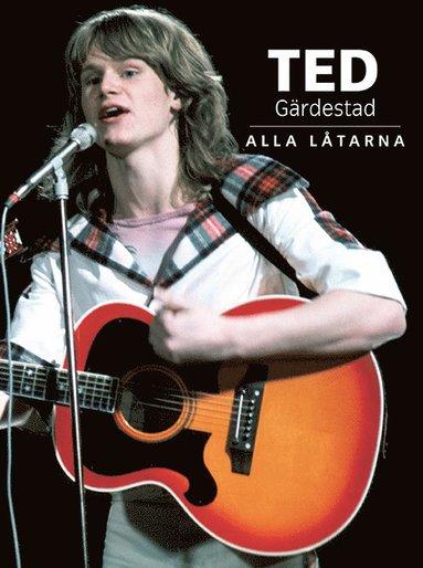 bokomslag Ted Gärdestad : alla låtarna