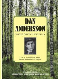 bokomslag Dan Andersson Dikter och Tonsättningar