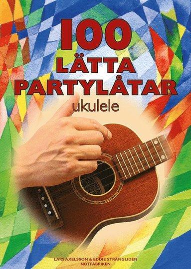 bokomslag 100 lätta partylåtar : ukulele