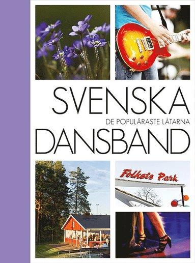 bokomslag Svenska dansband : de populäraste låtarna