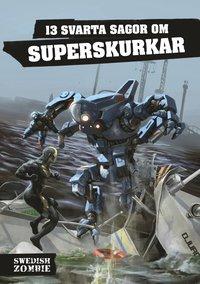 bokomslag 13 svarta sagor om superskurkar