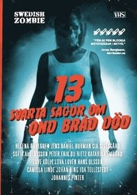 bokomslag 13 svarta sagor om ond bråd död