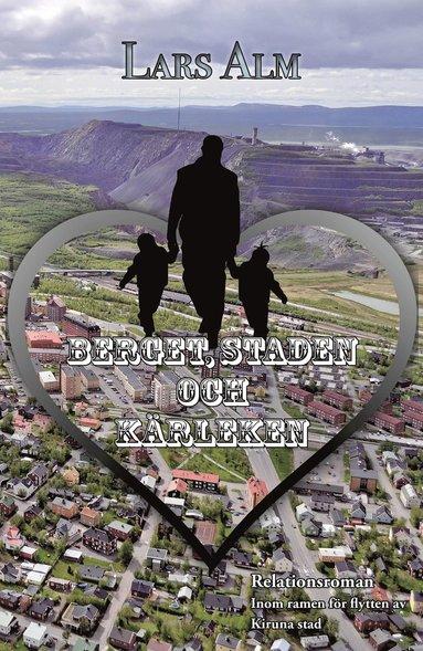 bokomslag Berget, staden och kärleken