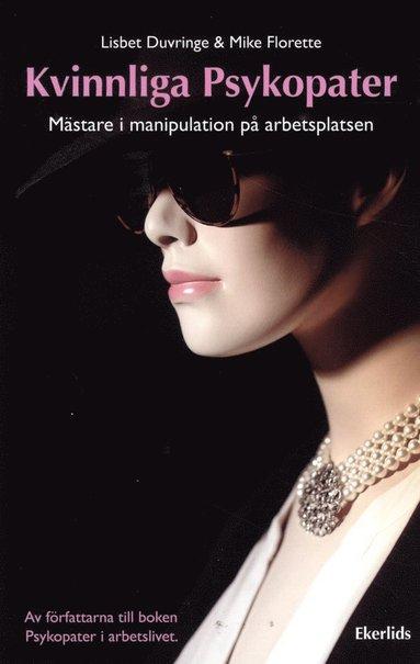 bokomslag Kvinnliga psykopater. Mästare i manipulation på arbetsplatsen