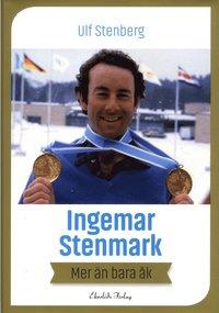 Ingemar Stenmark : mer än bara åk