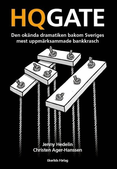 bokomslag HQGATE: den okända dramatiken bakom Sveriges mest uppmärksammade bankkrasch