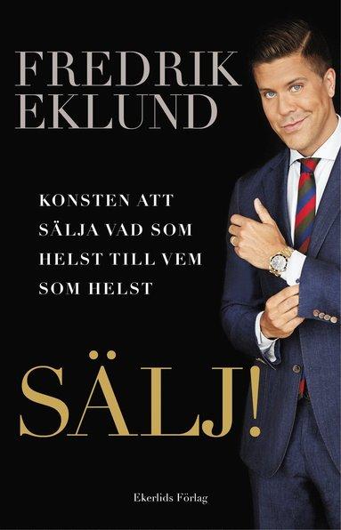 bokomslag Sälj! : konsten att sälja vad som helst till vem som helst
