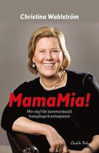 bokomslag MamaMia! : min resa från barnmorska till framgångsrik entreprenör