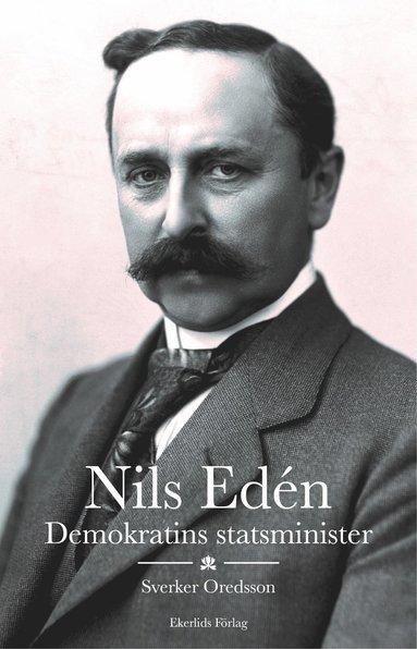 bokomslag Nils Edén : demokratins statsminister