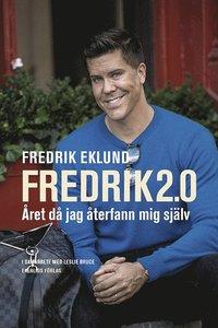 bokomslag Fredrik 2.0 : Året då jag återfann mig själv