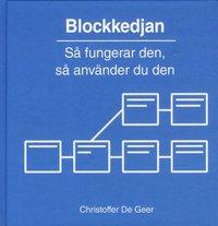 bokomslag Blockkedjan : så fungerar den och så använder du den