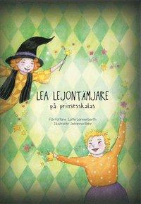 bokomslag Lea Lejontämjare på prinsesskalas