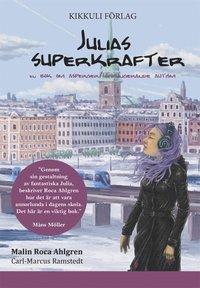 bokomslag Julias superkrafter : en bok om asperger/högfungerande autism
