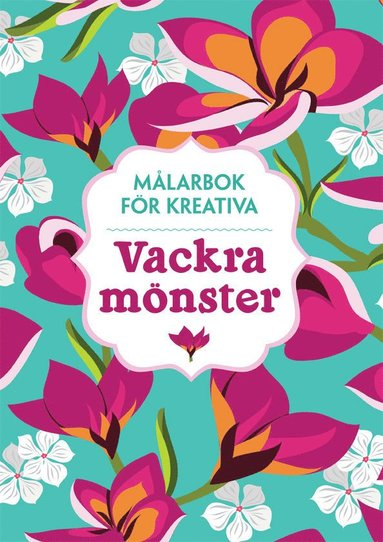 bokomslag Målarbok för kreativa : vackra mönster