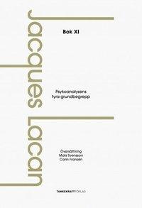 bokomslag Psykoanalysens fyra grundbegrepp: Föreläsningarna, bok XI