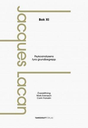Psykoanalysens fyra grundbegrepp: Föreläsningarna, bok XI 1