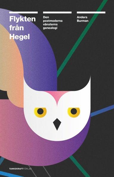 bokomslag Flykten från Hegel