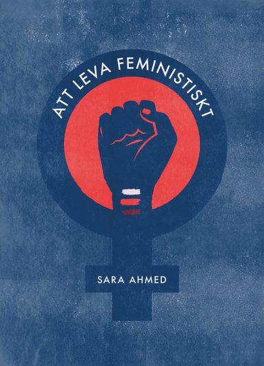 bokomslag Att leva feministiskt