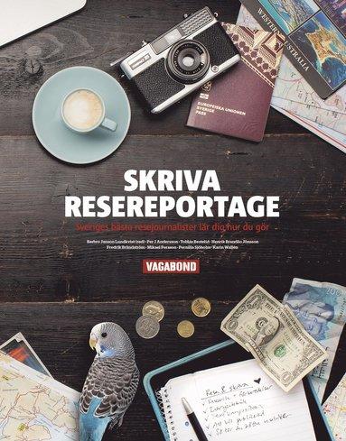 bokomslag Skriva resereportage : Sveriges bästa resejournalist lär dig hur du gör