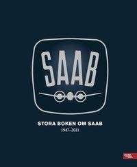 bokomslag Stora boken om SAAB 1947-2011