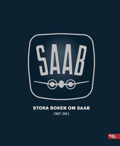 bokomslag Stora boken om SAAB : hela historien 1947-2011