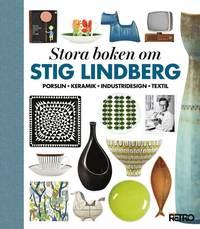 bokomslag Stora boken om Stig Lindberg : porslin, keramik, industridesign, textil