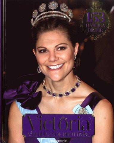 bokomslag Victoria : vår blivande drottning