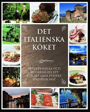 bokomslag Det italienska köket : de bästa traditionella och moderna recepten