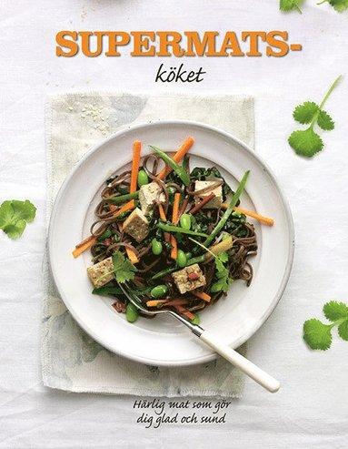 bokomslag Supermatsköket : härlig mat som gör dig sund och glad