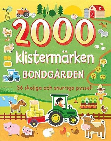 bokomslag 2000 klistermärken: Bondgården : 36 skojiga och snurriga pyssel!