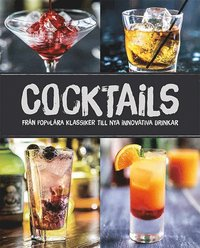 bokomslag Cocktails : från populära klassiker till nya innovativa drinkar
