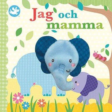 bokomslag Jag och mamma : söt saga med fingerdocka