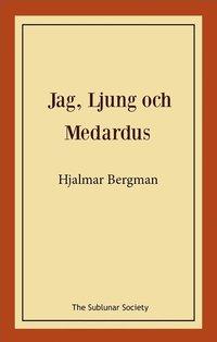 bokomslag Jag, Ljung och Medardus