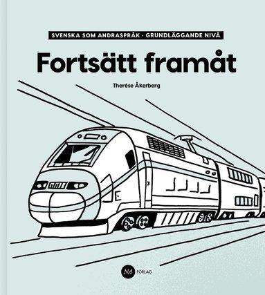 bokomslag Fortsätt Framåt - Svenska som andraspråk, grundläggande nivå