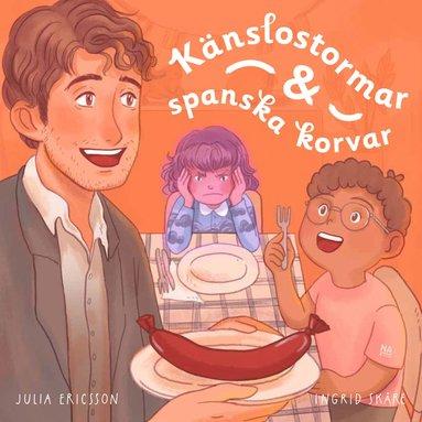 bokomslag Känslostormar och spanska korvar